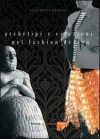 Archetipi e citazioni nel fashion design - Elisabetta Benelli - copertina