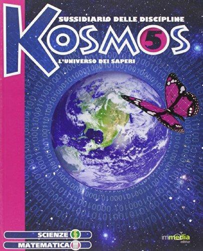 Kosmos. Matematica, scienze. Per la 5ª classe elementare. Con espansione online - copertina