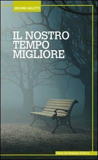 Il nostro tempo migliore - Giuliano Galletti - copertina