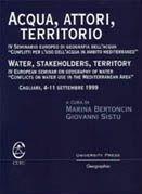 Acqua, attori, territorio. 4° Seminario europeo di geografia dell'acqua «Conflitti per l'uso dell'acqua in ambito mediterraneo»