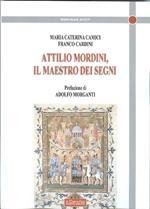 Attilio Mordini. Il maestro dei segni