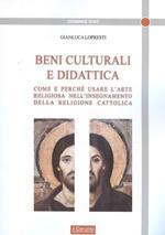 Beni culturali e didattica. Come e perché usare l'arte religiosa nell'insegnamento della religione cattolica
