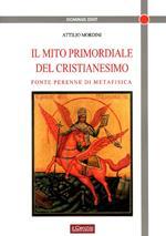 Il mito primordiale del Cristianesimo. Fonte perenne di metafisica