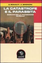 La catastrofe e il parassita. Scenari della transizione globale