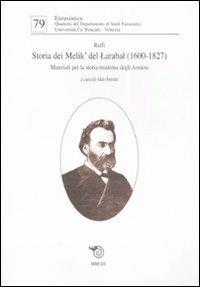 Storia dei Melik' del Larabal (1600-1827). Materiali per la storia moderna degli armeni - Raffi - copertina