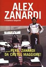 ... Però, Zanardi da Castel Maggiore