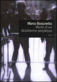 Morte di un diciottenne perplesso - Marco Bosonetto - copertina
