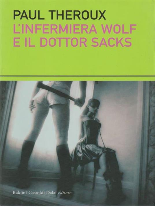 L' infermiera Wolf e il dottor Sacks - Paul Theroux - copertina
