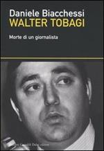 Walter Tobagi. Morte di un giornalista