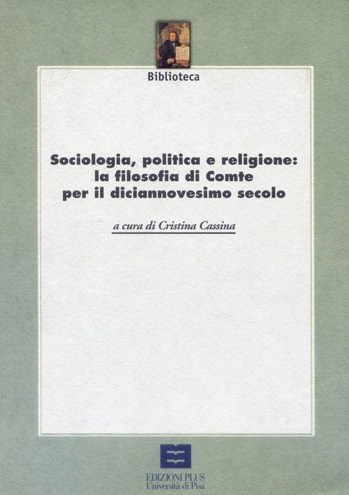 Sociologia, politica e religione: la filosofia di Comte per il XIX secolo - Cristina Cassina - copertina