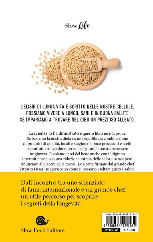 La felicità ha il sapore della salute. La via della longevità tra scienza e cucina - Luigi Fontana,Vittorio Fusari - 2