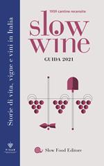 Slow wine 2021. Storie di vita, vigne, vini in Italia