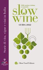 Slow wine 2022. Storie di vita, vigne, vini in Italia
