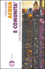 Acqua e comunità. Crisi idrica e responsabilità sociale
