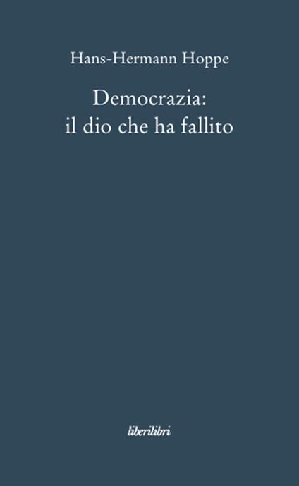 Democrazia: il dio che ha fallito - Hans-Hermann Hoppe - copertina