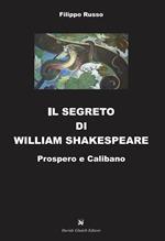 Il segreto di William Shakespeare. Prospero e Calibano