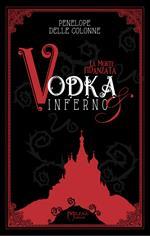 La Vodka&Inferno. Vol. 1