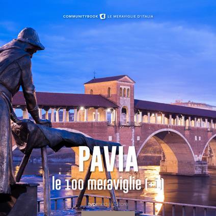 Pavia, le 100 meraviglie (+1). Ediz. illustrata - Fabio Muzi - copertina