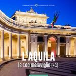 L'Aquila, le 100 meraviglie (+1). Ediz. illustrata