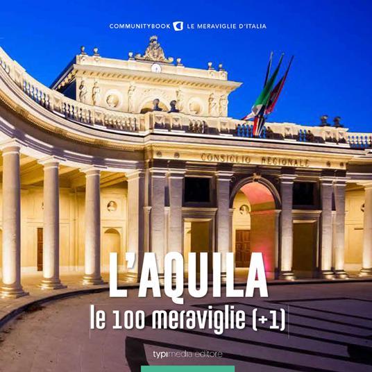 L'Aquila, le 100 meraviglie (+1). Ediz. illustrata - Fabio Muzzi - copertina