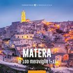 Matera, le 100 meraviglie (+1). Ediz. illustrata