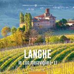 Le Langhe, le 100 meraviglie (+1). Ediz. illustrata