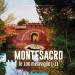 Montesacro, le 100 meraviglie (+1). Ediz. illustrata