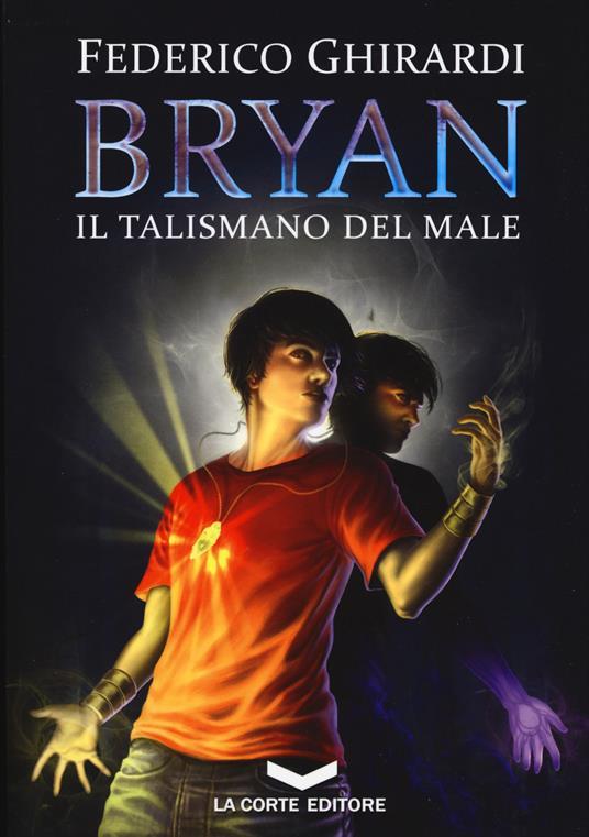 Il talismano del male. Bryan. Vol. 2 - Federico Ghirardi - copertina
