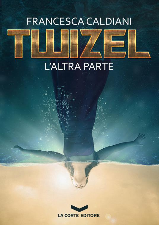 L' altra parte. Twizel - Francesca Caldiani - ebook