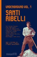 Underground. Vol. 1: Santi ribelli.