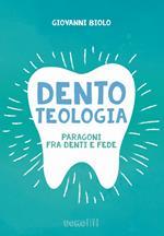 Dentoteologia. Paragoni fra denti e fede
