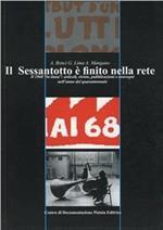 Il Sessantotto è finito nella Rete. Il 1968 «in linea»: articoli, riviste, pubblicazioni e convegni nell'anno del quarantennale
