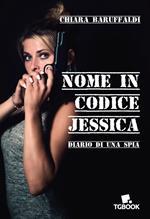 Nome in codice Jessica. Diario di una spia