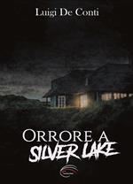 Orrore a Silver Lake. Nuova ediz.