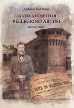 La vita a fumetti di Pellegrino Artusi