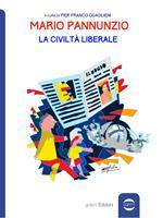 Mario Pannunzio. La civiltà liberale