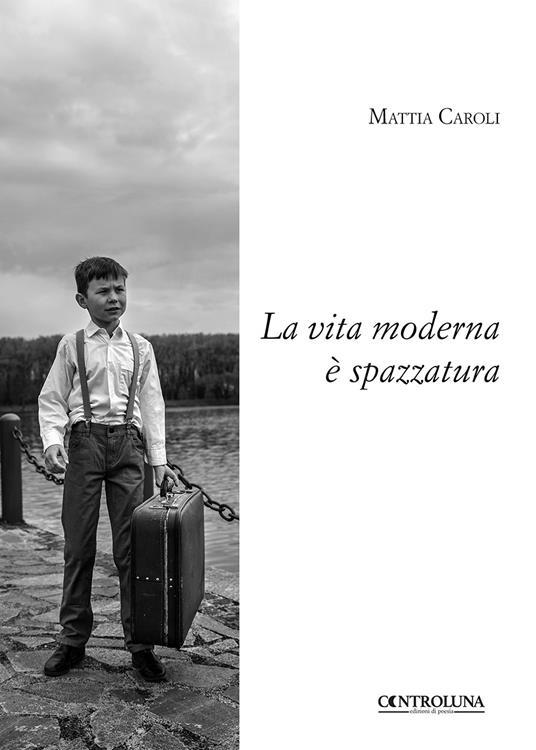 La vita moderna è spazzatura - Mattia Caroli - copertina