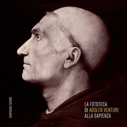 La fototeca di Adolfo Venturi alla Sapienza. Ediz. illustrata - copertina