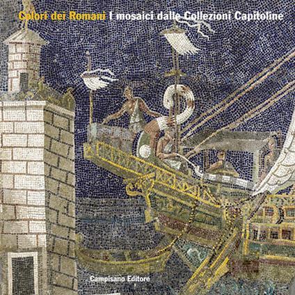 Colori dei Romani. I mosaici dalle Collezioni Capitoline - copertina