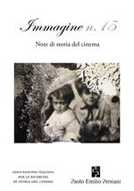 Immagine. Note di storia del cinema. Vol. 15