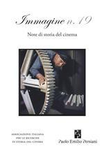 Immagine. Note di storia del cinema. Vol. 19