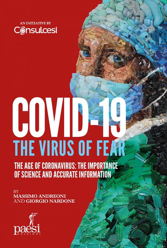 Covid-19. The virus of fear. The age of Coronavirus: the importance of science and accurate information
