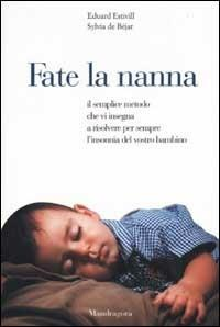Fate la nanna. Il semplice metodo che vi insegna a risolvere per sempre l'insonnia del vostro bambino - Eduard Estivill,Sylvia de Béjar - 3