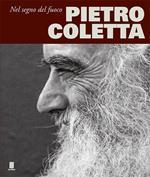 Pietro Coletta. Nel segno del fuoco-Under a fire sign