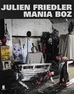 Julien Friedler. Mania Boz. Ediz. multilingue