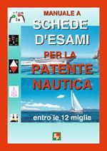 Manuale a schede d'esami per la patente nautica entro le 12 miglia