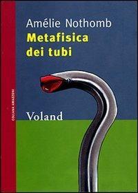 Metafisica dei tubi - Amélie Nothomb - copertina