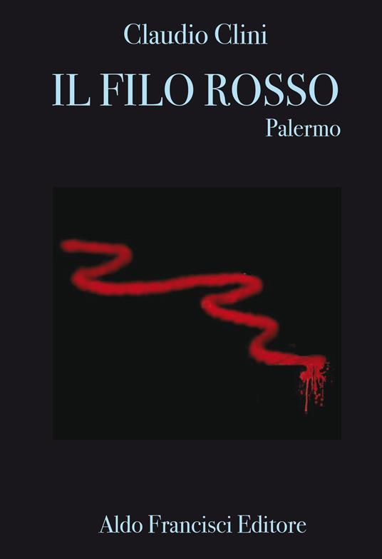 Il filo rosso. Palermo. Nuova ediz. - Claudio Clini - copertina