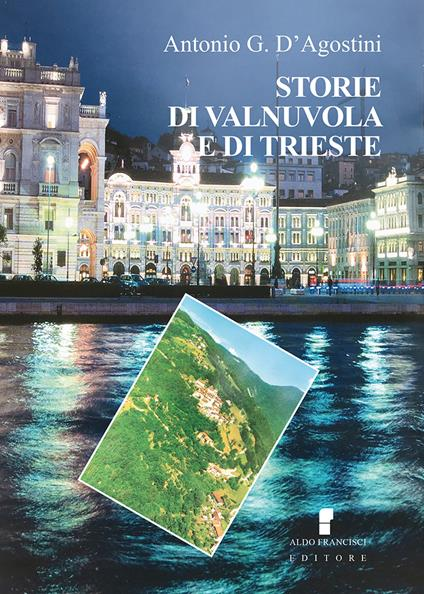 Storie di Valnuvola e di Trieste - Antonio G. D'Agostini - copertina