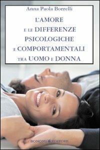 L' amore e le differenze psicologiche e comportamentali tra uomo e donna - Anna Paola Borrelli - copertina